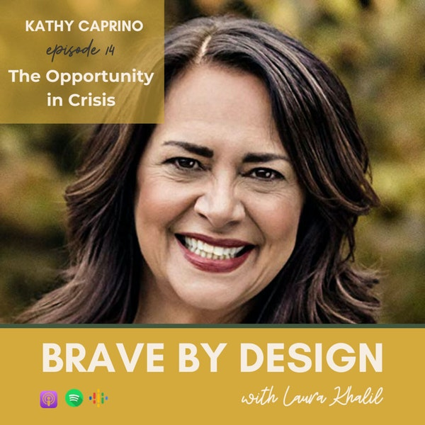 Finding Opportunity in Crisis with Kathy Caprino Image