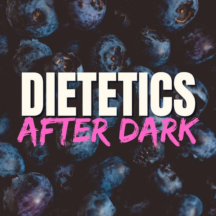 Dietetics After Dark