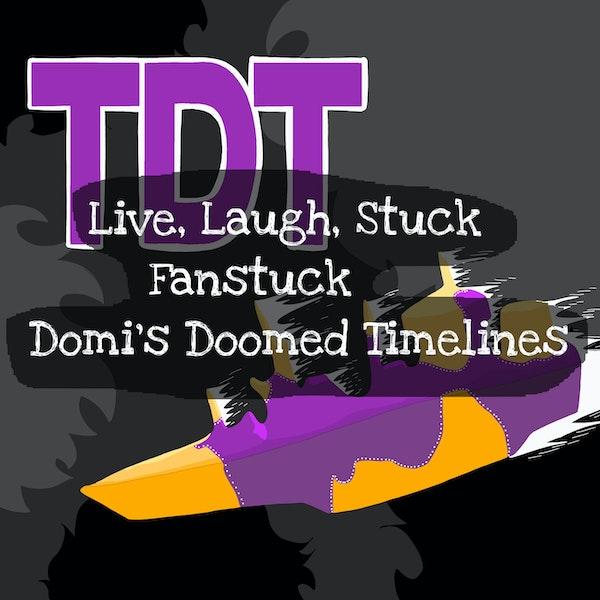 Fanstuck: Domi's Doomed Timelines Image