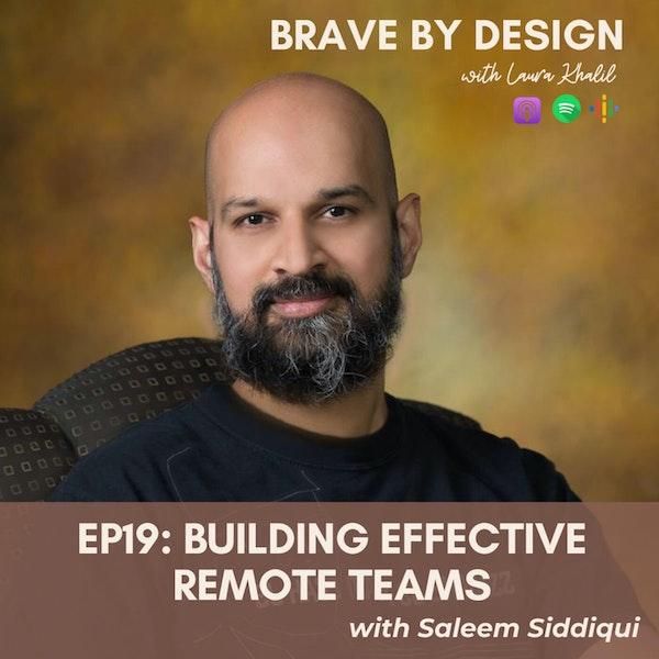 Building Effective Remote Teams with Saleem Siddiqui