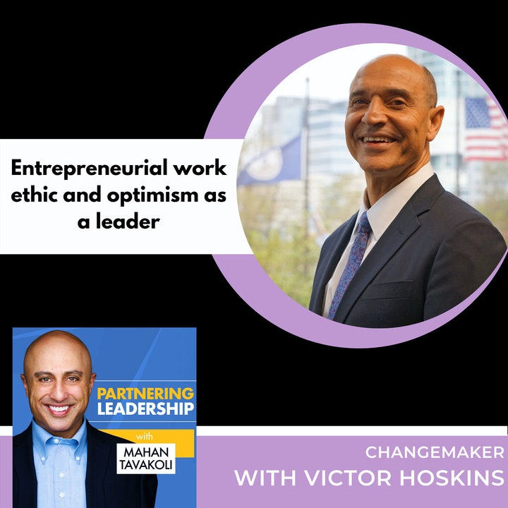 Entrepreneurial work ethic and optimism as a leader with Victor Hoskins   Greater Washington DC DMV Changemaker