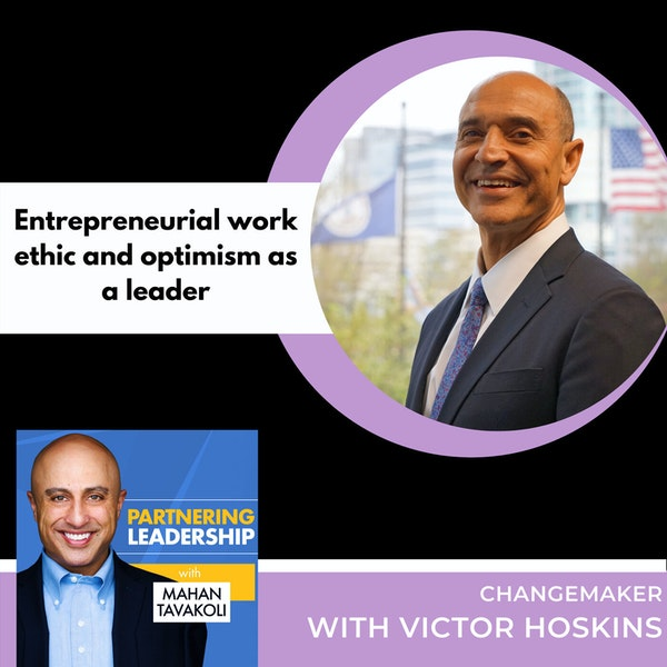 Entrepreneurial work ethic and optimism as a leader with Victor Hoskins | Changemaker Image
