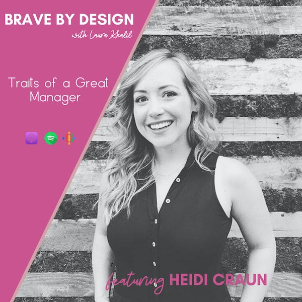 Traits of a Great Manager (Part 1 of 2) with Heidi Craun