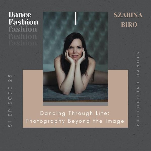 Dancing Through Life: Photography Beyond the Image | Szabina Biro Image