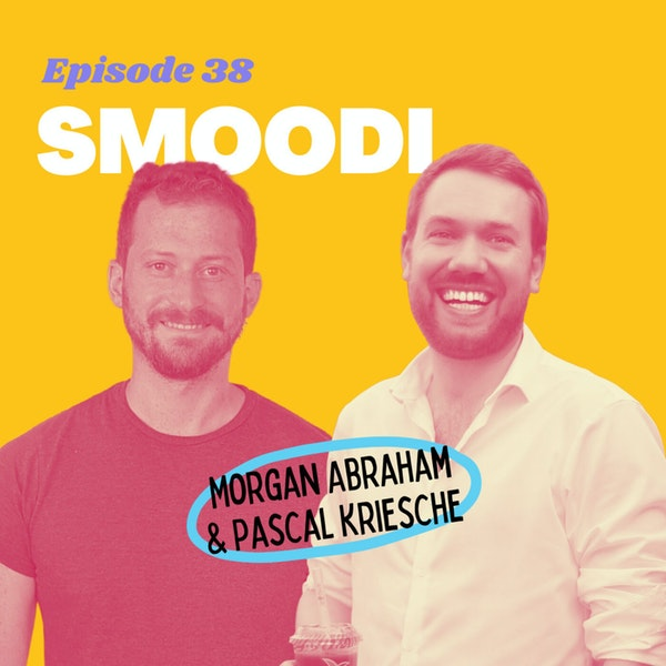 #38 - Building a Smoothie Store in a Box with Smoodi Founders Pascal Kriesche & Morgan Abraham