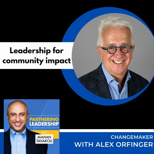 Leadership for community impact with Alex Orfinger | Changemaker Image