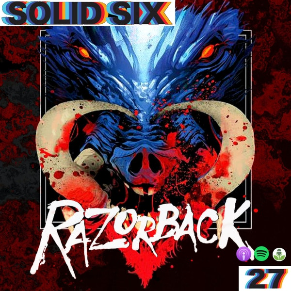 Episode 27: Unlikely Monsters Pt. 1 - Razorback