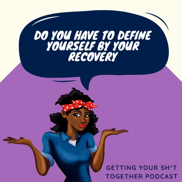 Q&A: Do you have to define yourself by your recovery?