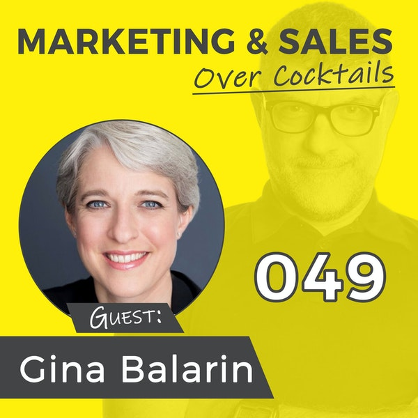 049: Do You Need a Marriage Counselor for Your Sales & Marketing? w/GINA BALARIN Image