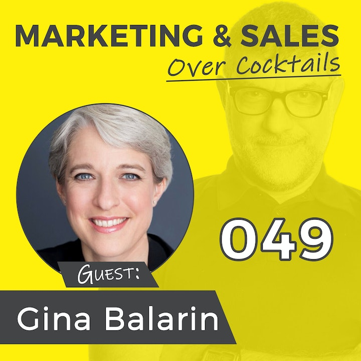 049: Do You Need a Marriage Counselor for Your Sales & Marketing? w/GINA BALARIN