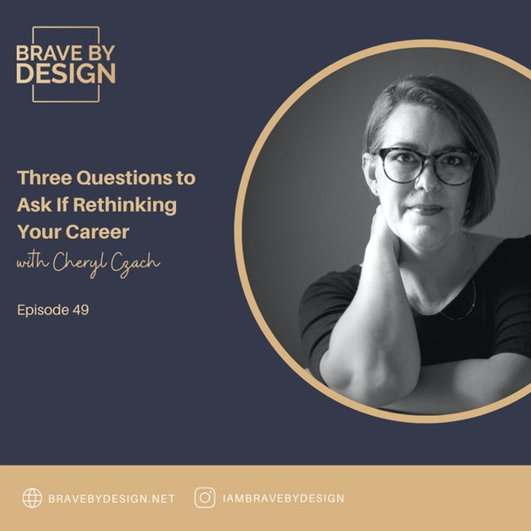 Three Questions to Ask If Rethinking Your Career with Cheryl Czach Image