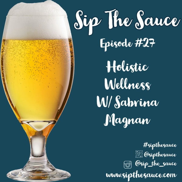 Ep.27 Holistic Wellness w/ Sabrina Magnan Image