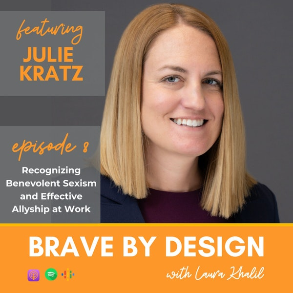 Benevolent Sexism and Effective Allyship at Work with Julie Kratz Image