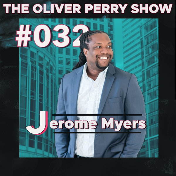 032. Last Name On Everything w/ Jerome Myers