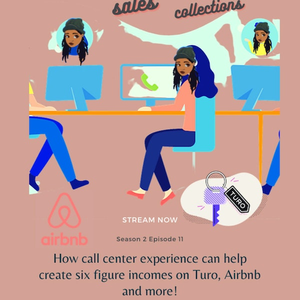 How call center experience can help create six figure incomes on Turo, Airbnb and more! S 02 E 011 Image