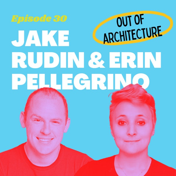 Treat your Career like a Design Problem with Jake & Erin from Out of Architecture Image