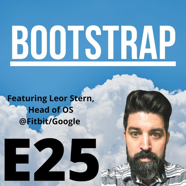 E25: If you will it, it is no dream. Featuring Leor Stern of Fitbit/Google Image