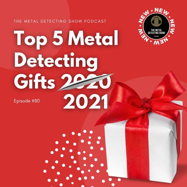 Top 5 Metal Detecting Gifts for 2021 Image