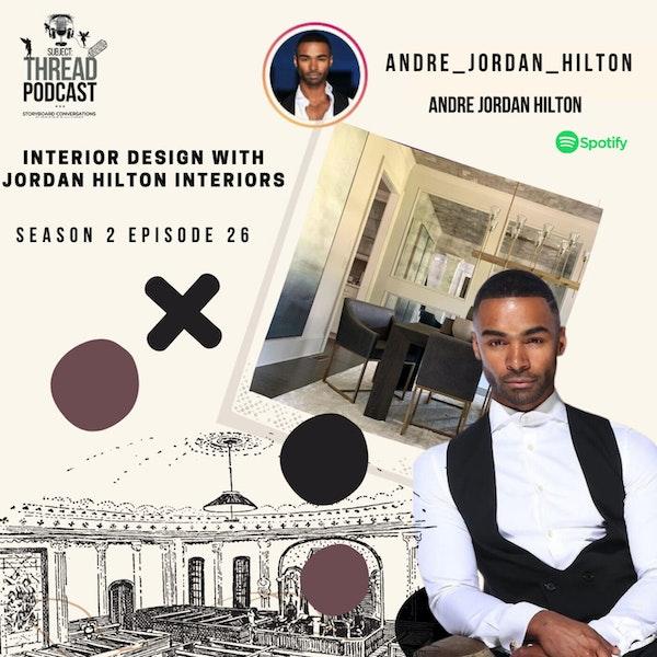 Interior Design With Andre Jordan of Jordan Hilton Interiors S 2 EP 26 Image