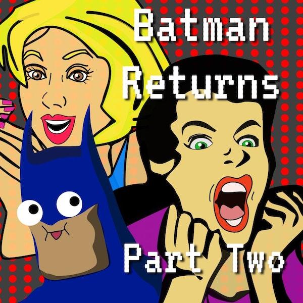 Tim Burton's Batman Returns Episode 2 Part 2 Image