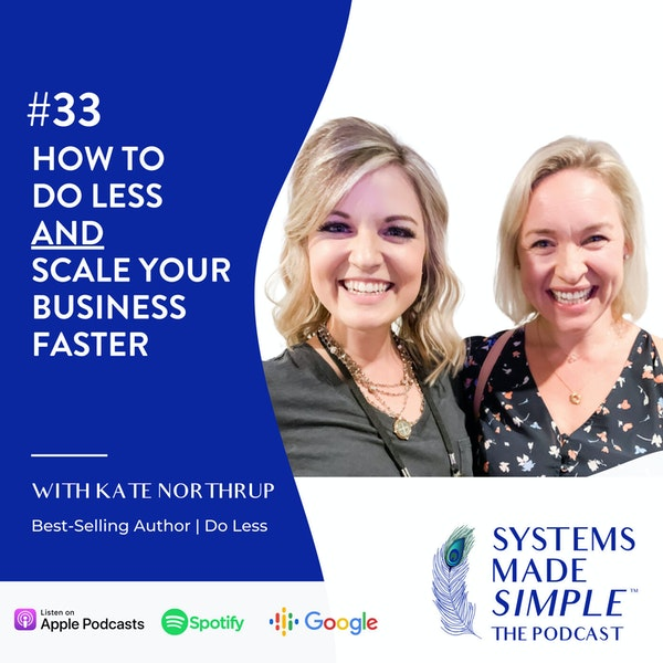 How to Do Less and Scale Your Business Faster with Kate Northrup Image