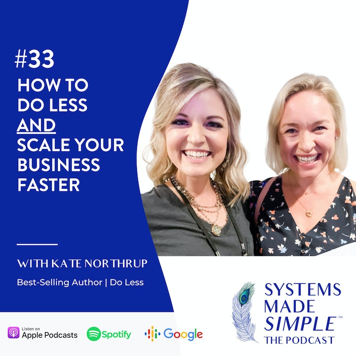 How to Do Less and Scale Your Business Faster with Kate Northrup