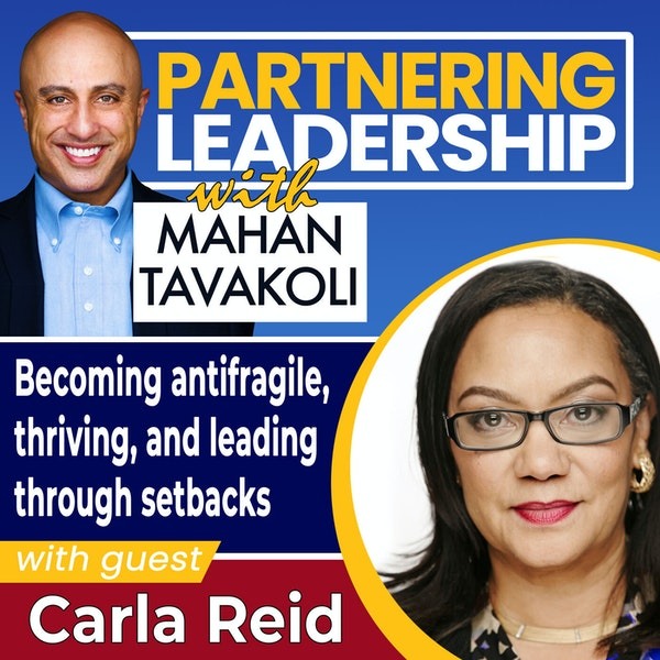 Becoming antifragile, thriving, and leading through setbacks with Carla Reid   Greater Washington DC DMV Changemaker Image