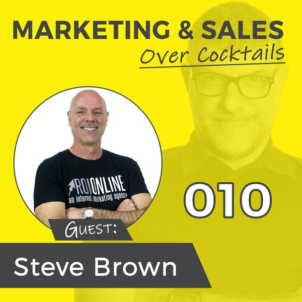 10: Stop Flushing Your Marketing Budget Down the Toilet - with Steve Brown Image