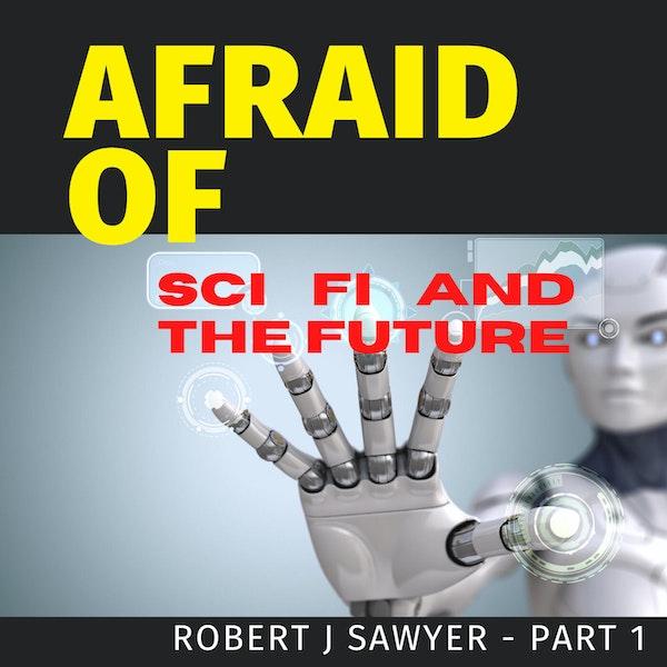 Afraid of Sci Fi and the Future Image