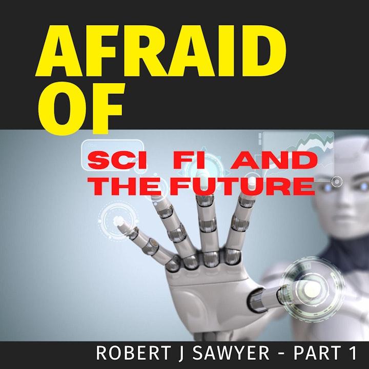 Afraid of Sci Fi and the Future