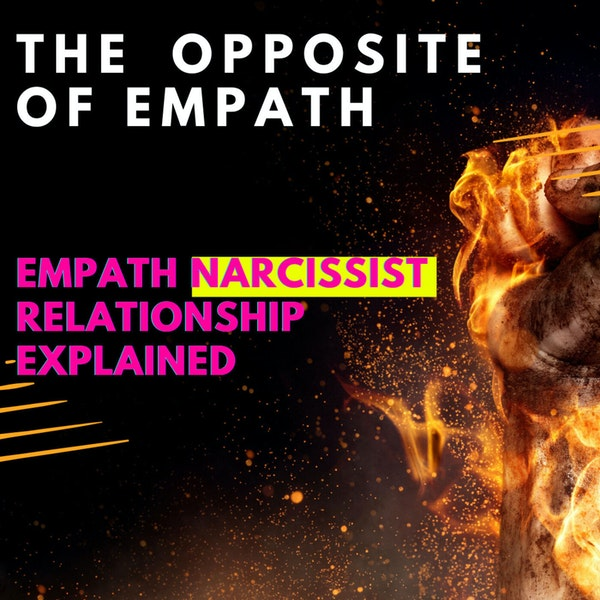 The Opposite of Empath and the Empath Narcissist Relationship Explained Image