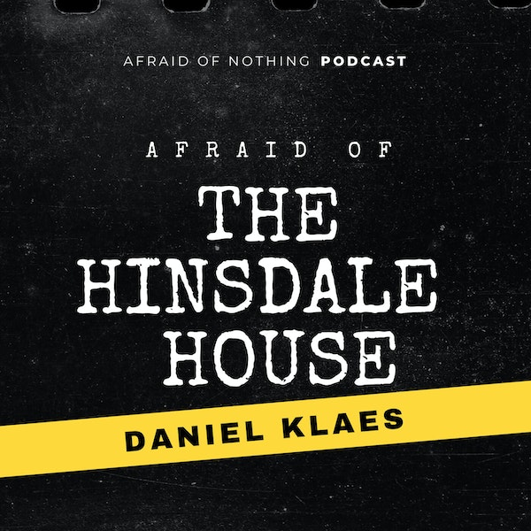 Afraid of The Hinsdale House Image