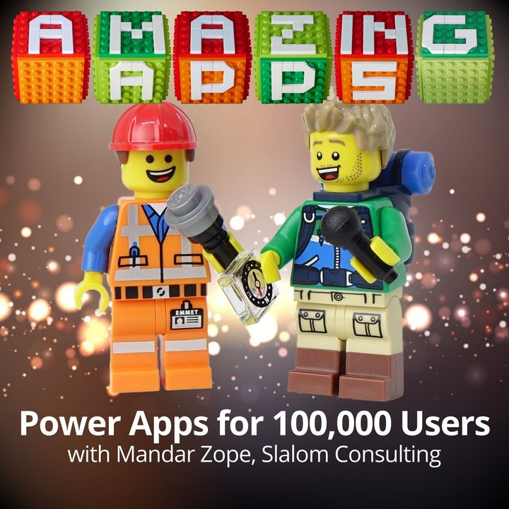 Power Apps for 100,000 users with Mandar Zope, Slalom Consulting