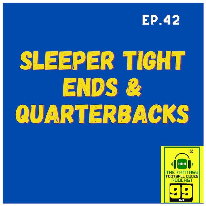Sleeper Tight Ends & Quarterbacks