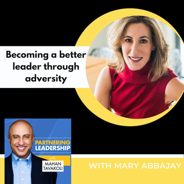 Becoming a better leader through adversity with Mary Abbajay   Greater Washington DC DMV Changemaker Image