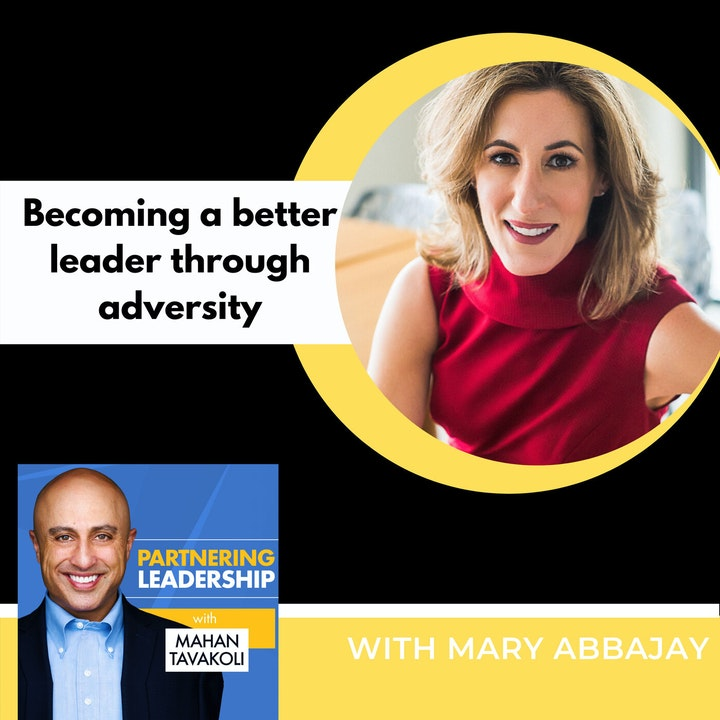 Becoming a better leader through adversity with Mary Abbajay | Greater Washington DC DMV Changemaker