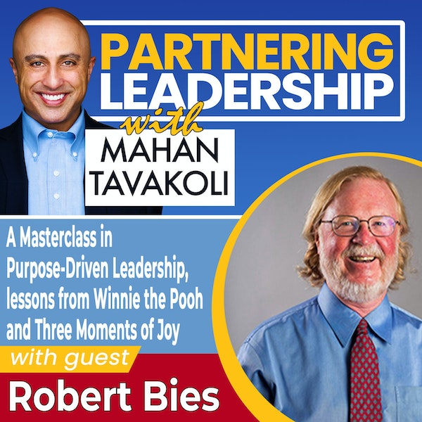 A Masterclass in Purpose-Driven Leadership, Leadership Lessons from Winnie the Pooh and Three Moments of Joy with Robert Bies | Greater Washington DC DMV Changemaker Image