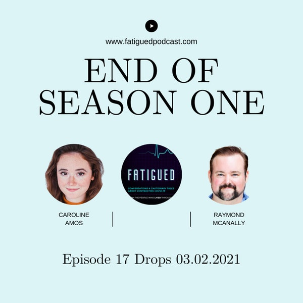 Episode 17: Ray & Caroline Wrap Season One