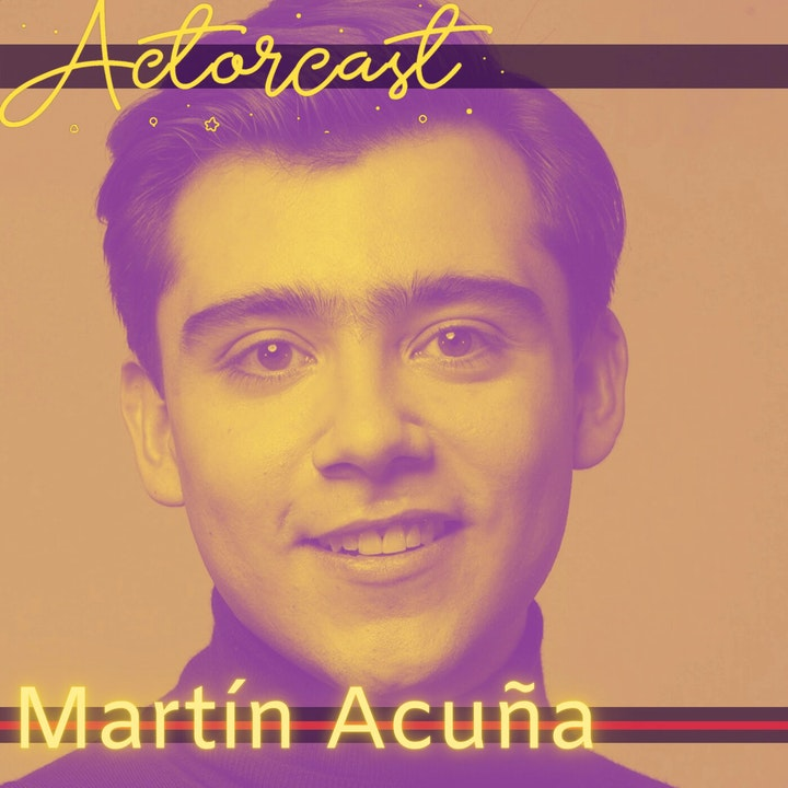 07. Martín Acuña: Colombian Actor and Communications Professional | SHOWCASE