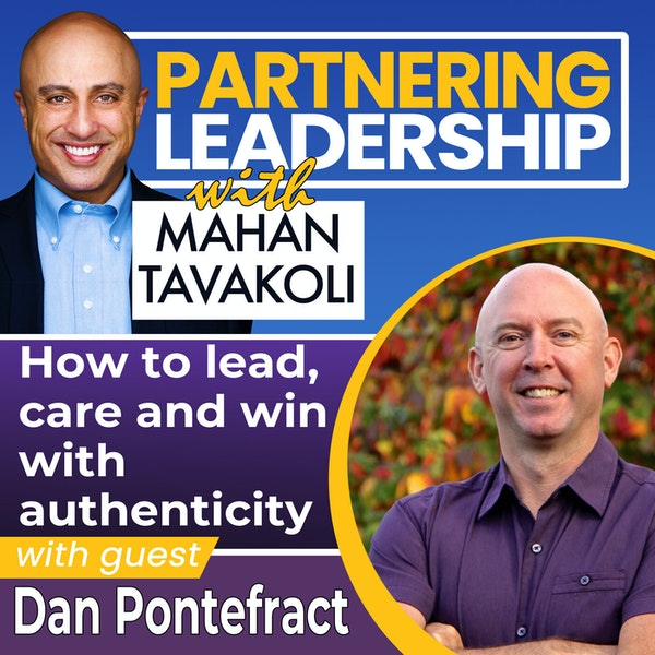 How to lead, care and win with authenticity with Dan Pontefract | Thoughtleader Image