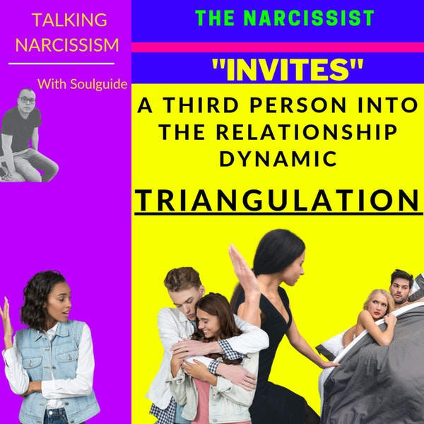 """Narcissists and Triangulation. When they """"invite"""" a 3rd person into any TYPE of relationship Image"""