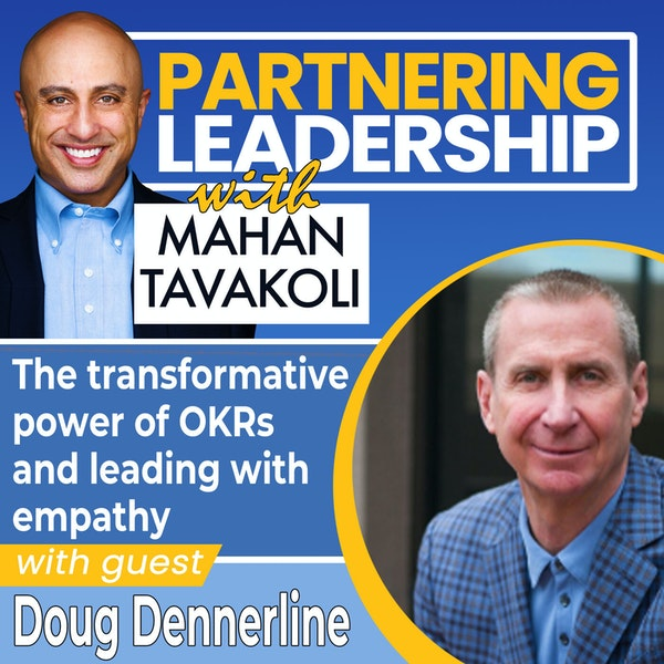 The transformative power of OKRs and leading with empathy with Doug Dennerline, CEO Betterworks| Thoughtleader Image