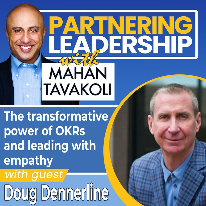 The transformative power of OKRs and leading with empathy with Doug Dennerline, CEO Betterworks| Thoughtleader