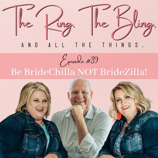 Be BrideChilla NOT BrideZilla! Image