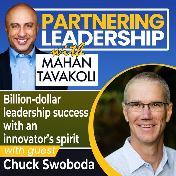 Billion-dollar leadership success with an innovator's spirit with Chuck Swoboda | Thought Leader Image