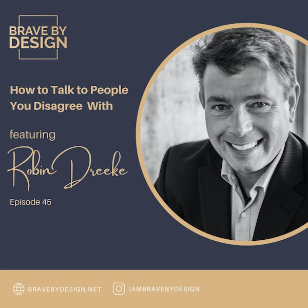 How to Talk To People You Disagree With featuring Robin Dreeke Image
