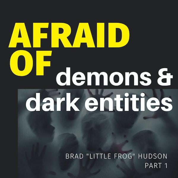Afraid of Demons & Dark Entities Image