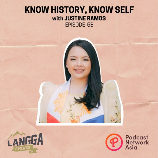 LSP 58: Know History, Know Self with Justine Ramos Image