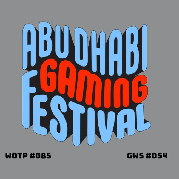 A chat with the people behind Abu Dhabi Gaming Festival - GWS#054