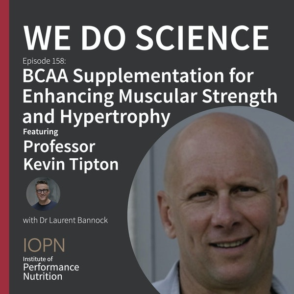 """""""BCAA Supplementation for Enhancing Muscular Strength and Hypertrophy"""" with Professor Kevin Tipton Image"""
